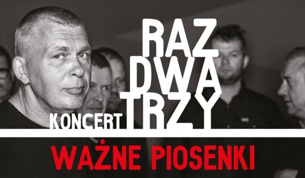 Going. | Raz, Dwa, Trzy Ważne piosenki - Filharmonia Lubelska