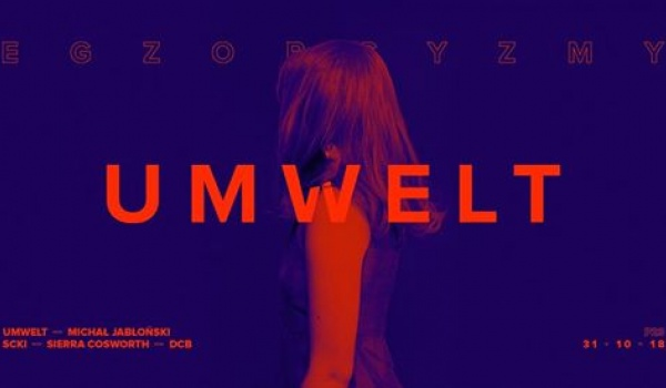 Going. | P23: Egzorcyzmy with Umwelt - P23