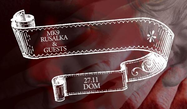 Going. | MK9(USA).RUSALKA (CAN)+GUESTS - DOM Łódź