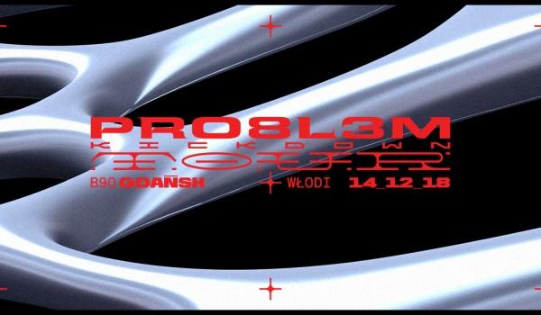 Going. | PRO8L3M x Włodi // Trójmiasto - B90