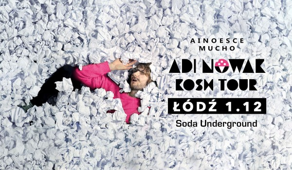 Going. | ADI NOWAK W ŁODZI / Koncert premierowy - SODA Underground Stage