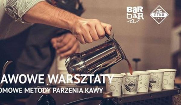 Going. | 3. Kawowe warsztaty w Etno Cafe Barbara / domowe metody parzenia - Barbara. Infopunkt, kawiarnia, kultura