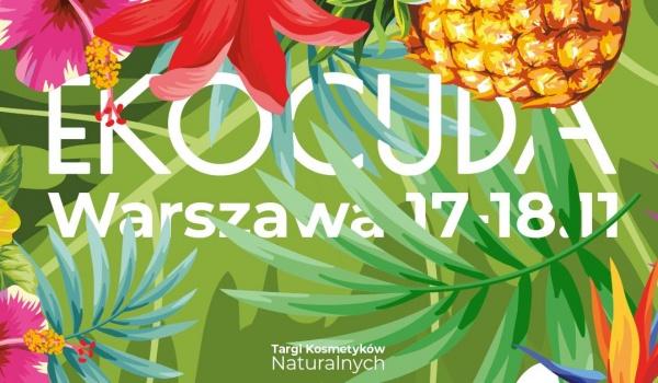 Going.   Ekocuda Vol. 5 Warszawa - Targi Kosmetyków Naturalnych - Centrum Praskie Koneser