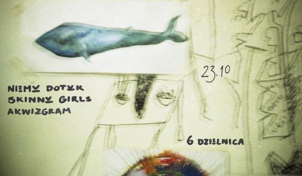 Going. | Niemy dotyk / Skinny Girls / Akwizgram - 6 dzielnica