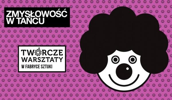 Going.   Zmysłowość w tańcu - Twórcze Warsztaty dla młodzieży i dorosłych - Fabryka Sztuki w Łodzi
