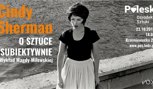 Going. | O sztuce subiektywnie - Cindy Sherman - Poleski Ośrodek Sztuki w Łodzi
