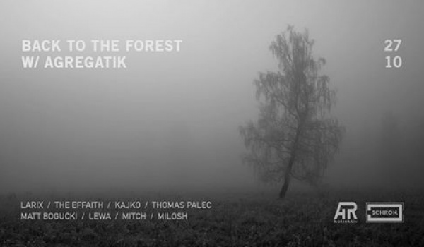Going. | Back to the Forest w/ Agregatik - Schron