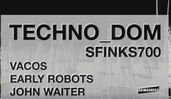 Going. | TECHNO_Dom: Sfinks700 ▌ Vacos / Early Robots / John Waiter - Dom Kultury Lublin