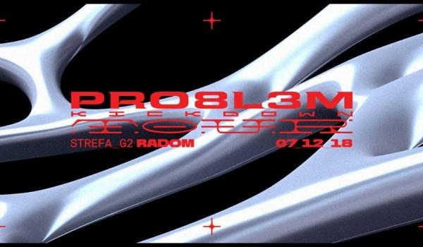 Going. | PRO8L3M Kickdown Tour // Radom - Klub Strefa G2