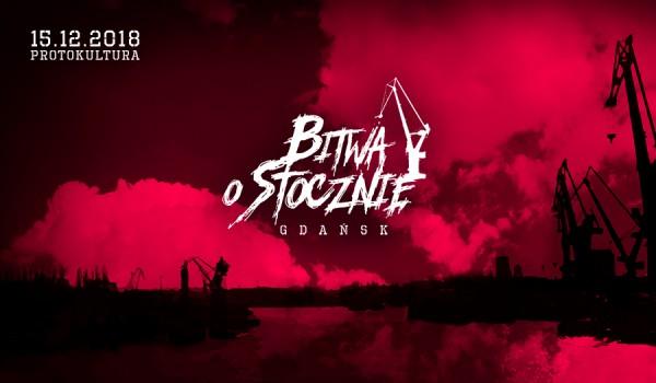 Going. | Bitwa o Stocznię 2018 - Protokultura - Klub Sztuki Alternatywnej