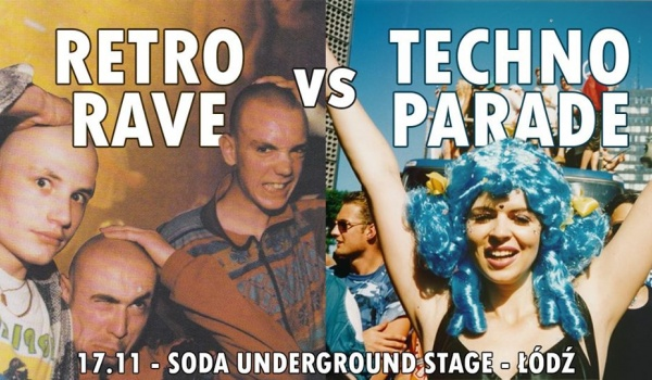 Going. | Retro Rave vs Techno Parade - meet her at wolności parade - SODA Underground Stage