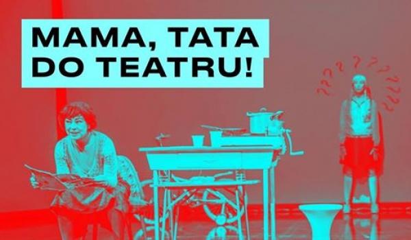 Going. | Mama, tata do teatru! - TR Warszawa