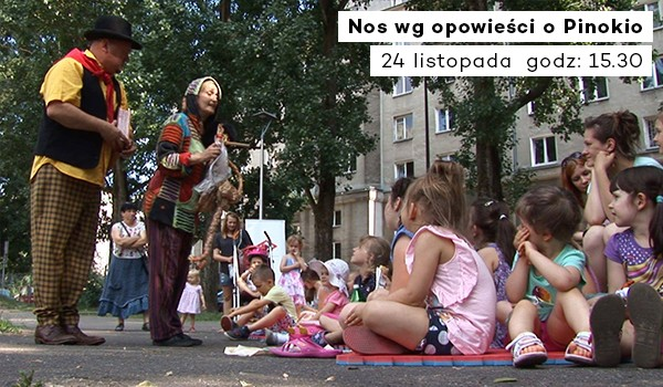 Going. | Nos wg opowieści o Pinokio - Centrum Praskie Koneser