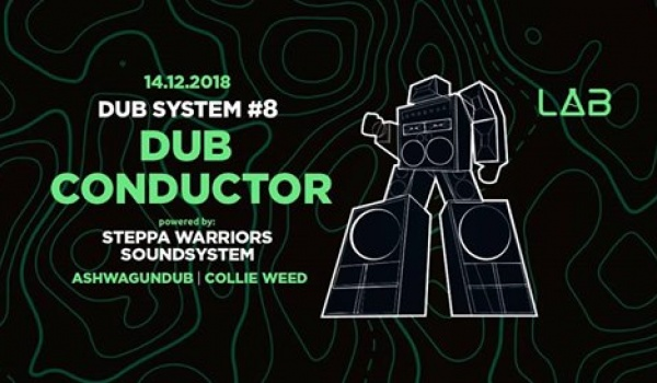 Going. | Dub System #8 Dub Conductor, Steppa Warriors Soundsystem - Projekt LAB