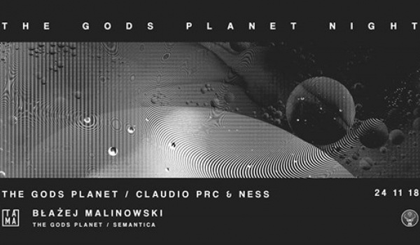 Going. | The Gods Planet Night • Claudio PRC & Ness • Blazej Malinowski - Tama
