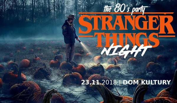 Going. | The 80's Party ◆ Stranger Things Night - Dom Kultury Lublin