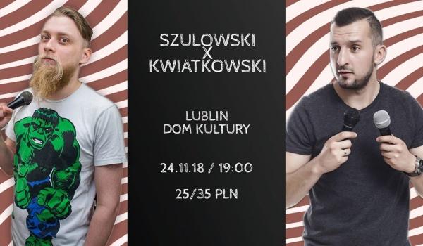 Going. | Stand-up: Szulowski x Kwiatkowski + open mic - Dom Kultury Lublin