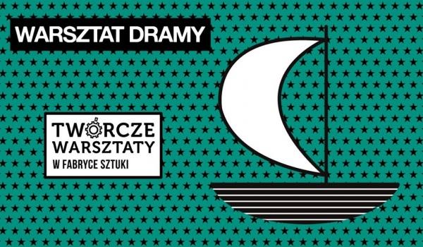 Going.   Warsztaty dramy - Twórcze Warsztaty dla dorosłych - Fabryka Sztuki w Łodzi