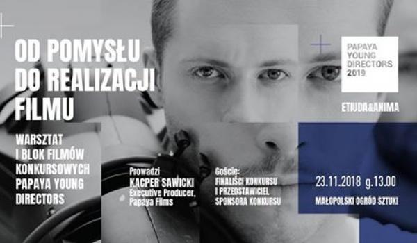 Going.   Blok filmów konkursowych i warsztat Papaya Young Directors - Małopolski Ogród Sztuki