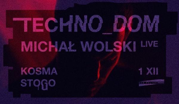Going. | TECHNO_Dom: Michał Wolski live ■ Kosma / Stogo - Dom Kultury Lublin