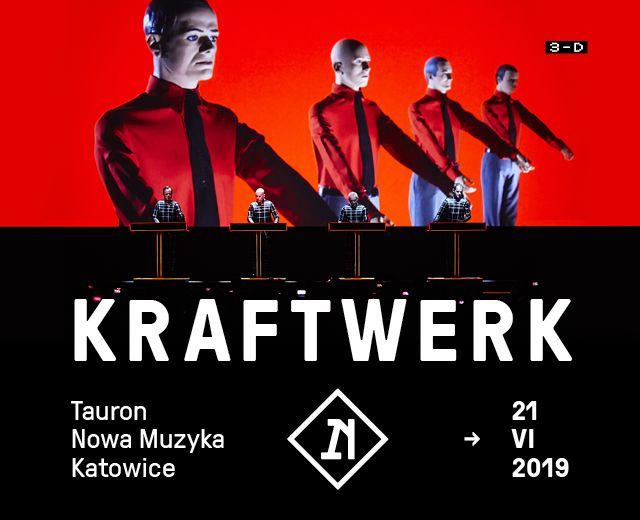 Going. | Kraftwerk headlinerem Tauron Nowa Muzyka Katowice 2019