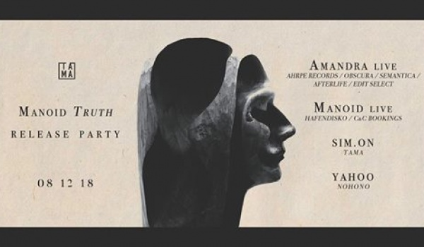 "Going. | Manoid ""Truth"" Release Party - Tama"