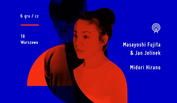 Going. | SOLD OUT / Fujita&Jelinek / Midori Hirano - TR Warszawa