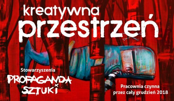 Going.   Przestrzeń kreatywna stowarzyszenia Propaganda Sztuki - Centrum Praskie Koneser