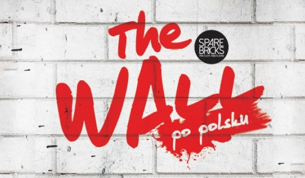 Going.   The Wall po polsku - EC1 Łódź - Miasto Kultury