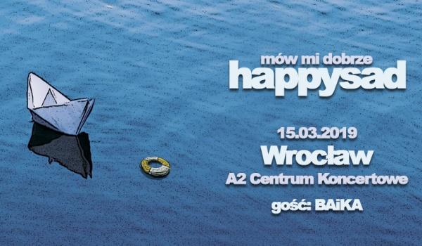 Going. | Happysad | Wrocław | gość: BAiKA - A2 - Centrum Koncertowe