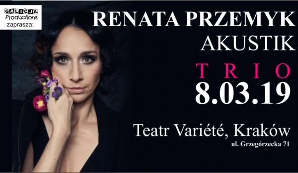 Going. | SOLD OUT // Renata Przemyk Akustik Trio - Krakowski Teatr VARIETE