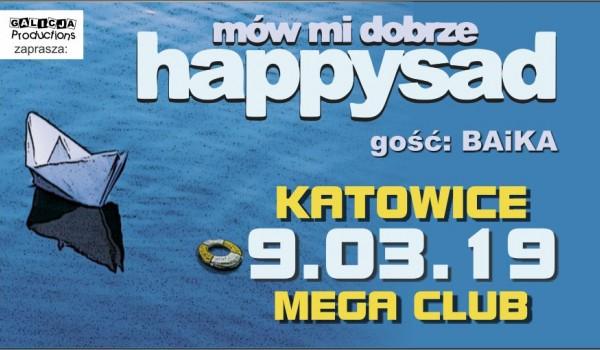 Going. | Happysad | Katowice | gość: BAiKA - MegaClub