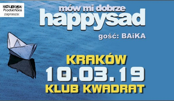 Going. | SOLD OUT / Happysad | Kraków | gość: BAiKA - Klub Kwadrat