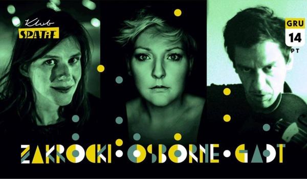 Going. | Zakrocki / Osborne / Gadt • w Spatifie - Klub SPATiF