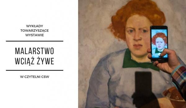 Going. | Wykłady towarzyszące wystawie Malarstwo wciąż żywe - CSW Toruń