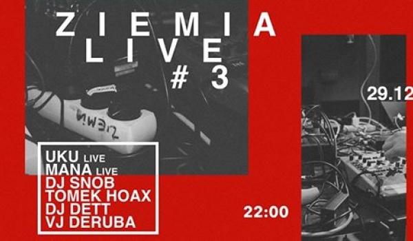 Going.   Ziemia LIVE #3: Uku / Mana / DJ Snob / Deruba + DJ Dett / Hoax - Ziemia