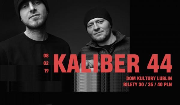 Going. | Kaliber 44 w Lublinie! / 8.02.2019 - Dom Kultury Lublin