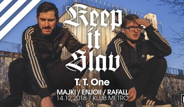Going. | KEEP It SLAV w/ T.T One - Klub Metro