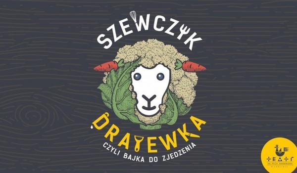 Going. | Szewczyk Dratewka, czyli bajka do zjedzenia - Teatr im. H. Ch. Andersena w Lublinie