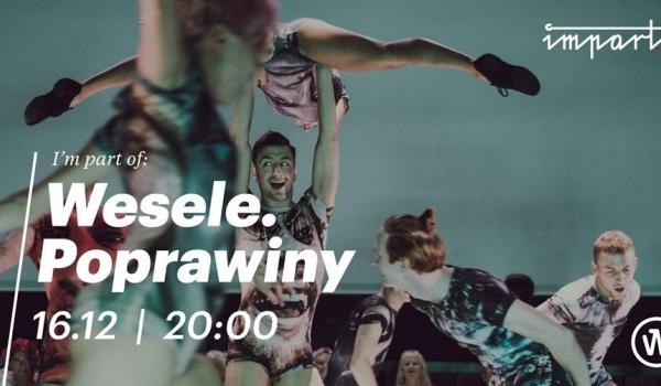 Going.   Wesele. Poprawiny Polskiego Teatru Tańca - Impart