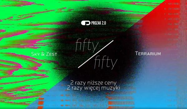 Going. | 50/50 x Prozak 2.0 - Prozak 2.0
