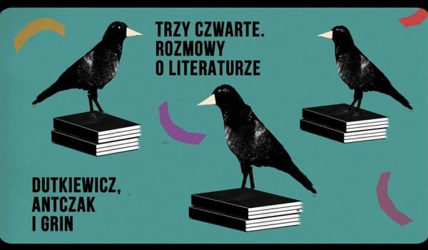 Going. | Trzy czwarte. Rozmowy o literaturze: Dutkiewicz, Antczak i Grin - PROZA