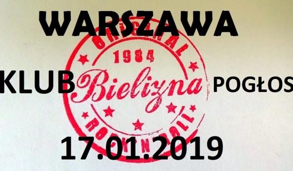 Going. | Bielizna / Pogłos / 17.01.2019 - Pogłos