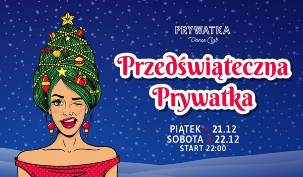 Going. | Przedświąteczna Prywatka | Piątek x Sobota - Prywatka Dance Club