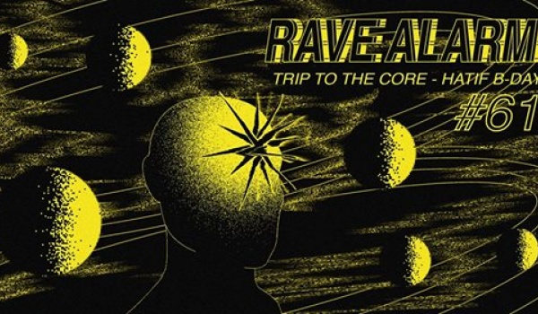 Going. | RAVE ALARM #61 Trip To The Core - Hatif B-Day - STK - Sound System