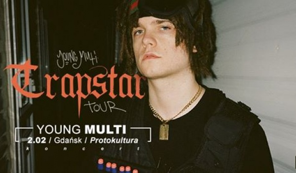 Going. | Young Multi ✩ Trapstar Tour - Protokultura - Klub Sztuki Alternatywnej