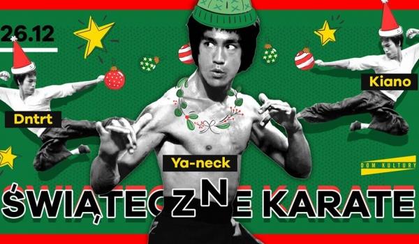 Going. | Świąteczne Karate! Dntrt / Kiano / Ya-neck - Dom Kultury Lublin