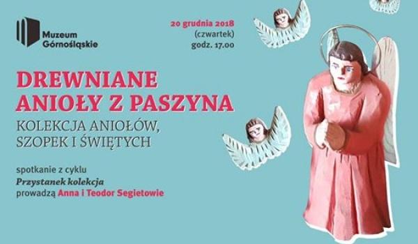Going. | Drewniane anioły z Paszyna - Muzeum Górnośląskie w Bytomiu