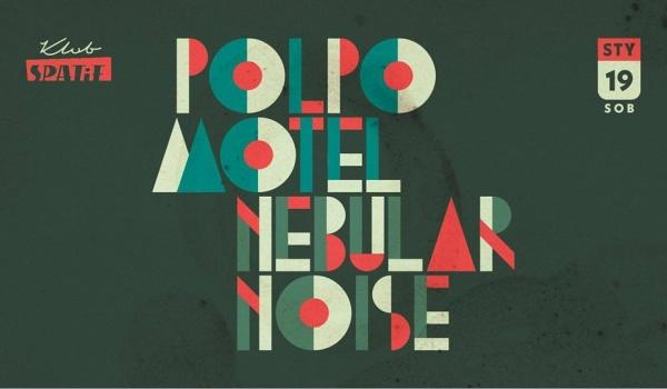 Going. | Polpo Motel / Nebular Noise (Benefis w Piekle) [ZMIANA DATY] - Klub SPATiF