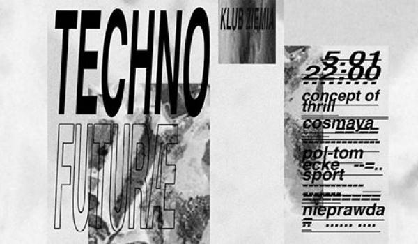 Going. | Techno Futurae | Concept of Thrill, Cosmaya, Pol-Tom, Nieprawda - Ziemia